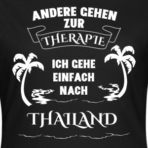 Thailand - holiday - therapy T-Shirts - Women's T-Shirt