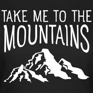 Take Me To The Mountains T-shirts - Dame-T-shirt