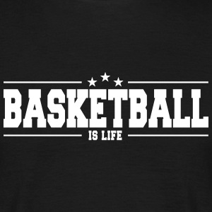 basketball is life 1 T-Shirts - Männer T-Shirt