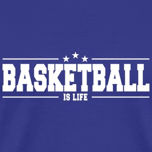 basketball is life 1 Tee shirts - T-shirt Premium Homme