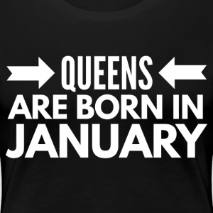 Queens are born in January T-shirts - Dame premium T-shirt