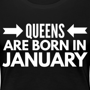 Queens are born in January Magliette - Maglietta Premium da donna