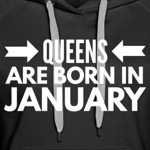 Queens are born in January Sweatshirts - Dame Premium hættetrøje