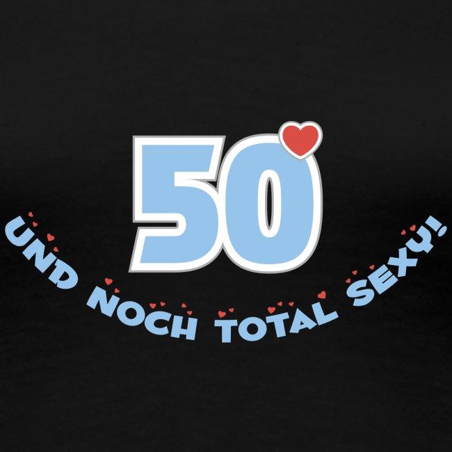 50 und total sexy 50. Geburtstag Happy Birthday