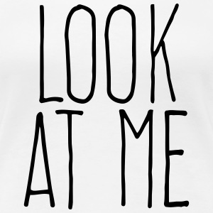 look at me T-shirts - Dame premium T-shirt