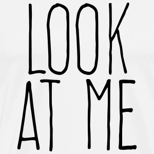 look at me T-shirts - Mannen Premium T-shirt