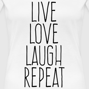 live love laugh repeat T-Shirts - Women's Premium T-Shirt