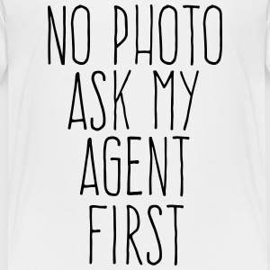 no photo ask my agent T-Shirts - Kinder Premium T-Shirt