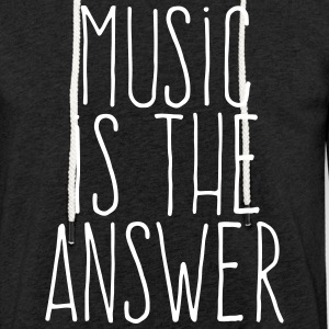 music is the answer Felpe - Felpa con cappuccio leggera unisex