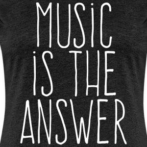 music is the answer T-Shirts - Frauen Premium T-Shirt