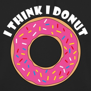 I think I donut Pullover & Hoodies - Unisex Hoodie