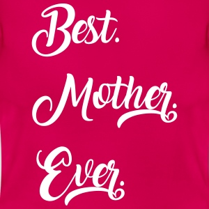 Best Mother- Mutter EVER. - Frauen T-Shirt