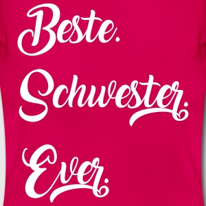 Beste Schwester Ever. - Frauen T-Shirt