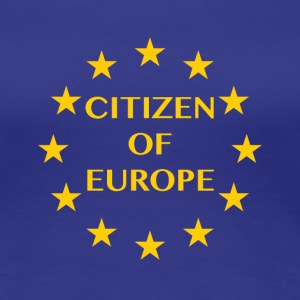 Citizen of Europe - Women's Premium T-Shirt