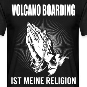 Volcano boarding - my religion T-Shirts - Men's T-Shirt