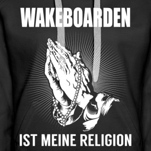 Wakeboard - ma religion Sweat-shirts - Sweat-shirt à capuche Premium pour femmes
