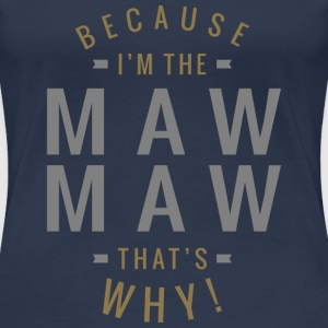 Because Maw Maw Tees - Women's Premium T-Shirt
