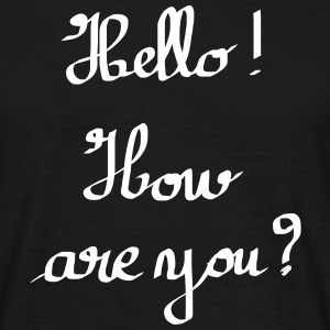 Hello ! How are You ? Tee shirts - T-shirt Homme