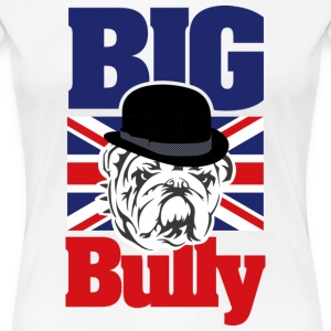 Big Bully - Frauen Premium T-Shirt