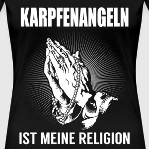 CARP fishing - my religion T-Shirts - Women's Premium T-Shirt