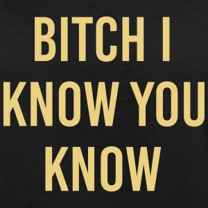 Bitch I know you know Camisetas - Camiseta holgada de mujer