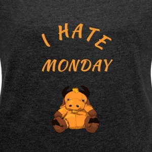 I hate monday T-Shirts - Frauen T-Shirt mit gerollten Ärmeln
