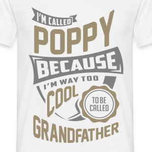I'm Called Poppy. Perfect T-shirt Gift! - Men's T-Shirt