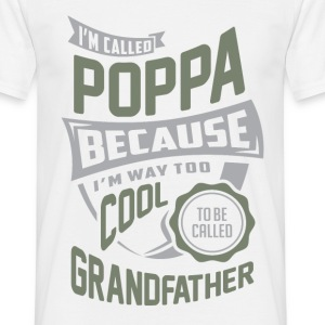 I'm Called Poppa. Perfect T-shirt Gift! - Men's T-Shirt