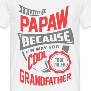 I'm Called Papaw. Perfect T-shirt Gift! - Men's T-Shirt