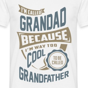 I'm Called Grandad. Perfect T-shirt Gift! - Men's T-Shirt