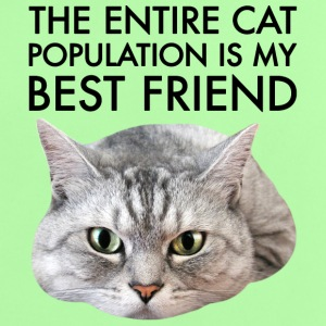 The entire cat population is my best friend - Baby T-Shirt