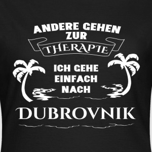 Dubrovnik - therapy - holiday T-Shirts - Women's T-Shirt