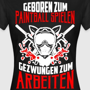 Geboren für Paintball T-Shirts - Frauen T-Shirt