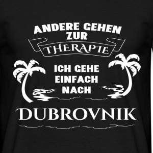 Dubrovnik - therapy - holiday T-Shirts - Men's T-Shirt