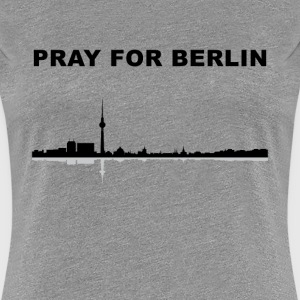 Pray for Berlin - Pray for the World - Frauen Premium T-Shirt