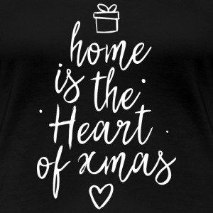 Home is the heart of xmas T-Shirts - Frauen Premium T-Shirt