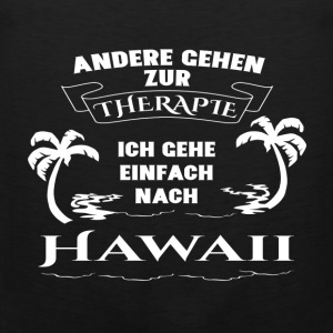 Hawaii - therapy - holiday Sports wear - Men's Premium Tank Top