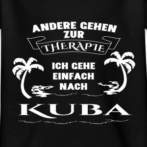 Cuba - therapy - holiday Shirts - Kids' T-Shirt