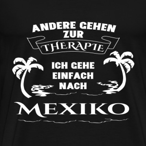 Mexico - therapie - vakantie T-shirts - Mannen Premium T-shirt
