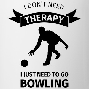 I don't need therapy I just need to go Bowling Muggar & tillbehör - Mugg