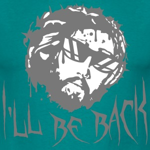 Sunglasses cool back coming bitch I'll Be Back jes T-Shirts - Men's T-Shirt