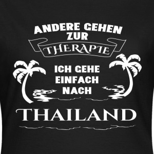 Thailand - therapy - holiday T-Shirts - Women's T-Shirt