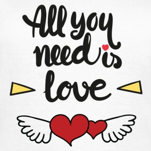 All you need is love - T-shirt Femme