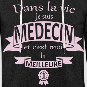 MEDECIN MEILLEURE Sweat-shirts - Sweat-shirt à capuche léger unisexe