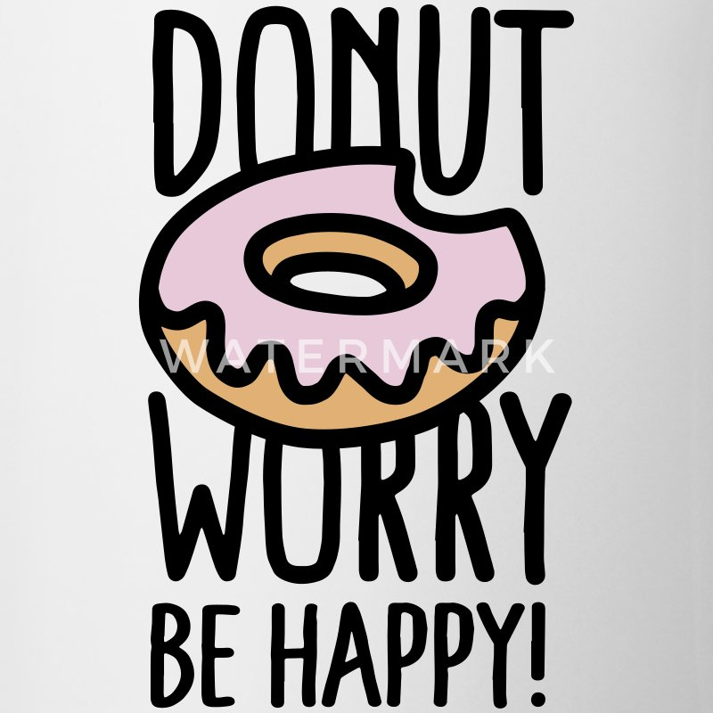 Donut worry, be happy! Bouteilles et Tasses - Tasse