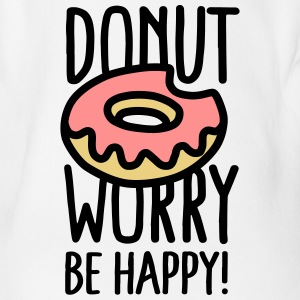 Donut worry, be happy! Bodies bebé - Body orgánico de maga corta para bebé