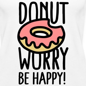 Donut worry, be happy! Top - Canotta premium da donna