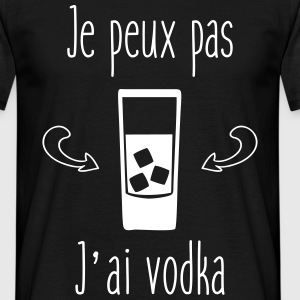 Je peux pas j'ai vodka - humour citations - T-shirt Homme
