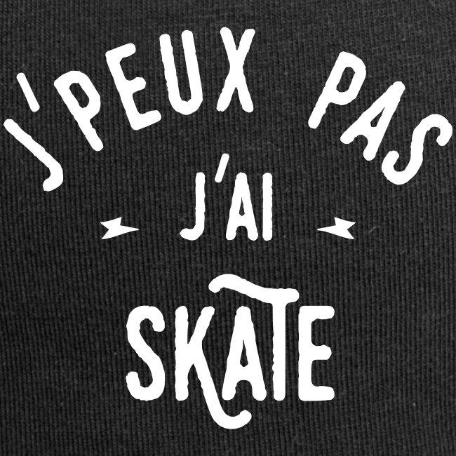 j'peux pas j'ai skate