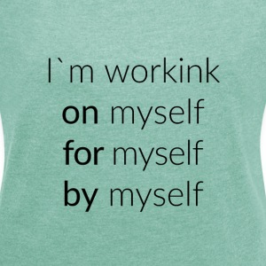 motivation - myself T-Shirts - Frauen T-Shirt mit gerollten Ärmeln